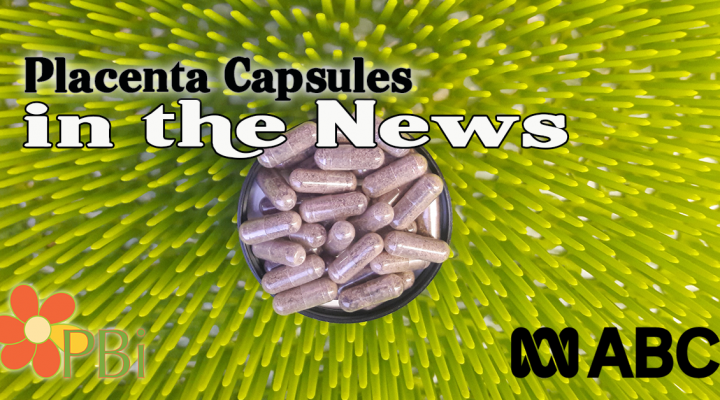 Placenta Pills on ABC News in Australia