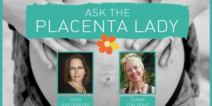 Ask the Placenta Lady Season 3 Episode 1 - Polly Wood