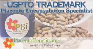 Placenta Encapsulation Specialist® is trademarked