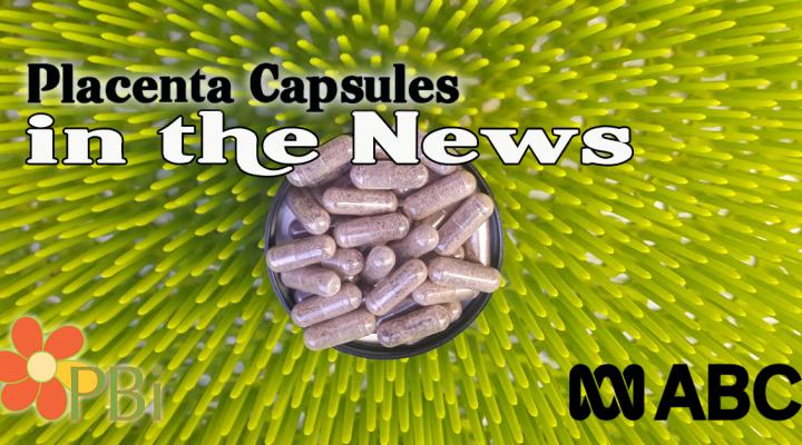 Placenta Pills on ABC News in Australia