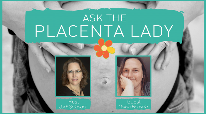Ask the Placenta Lady About Milk Production and Placenta Capsules