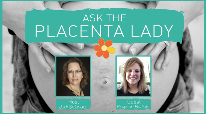 Ask The Placenta Lady about Cesarean Birth and Placenta Encapsulation