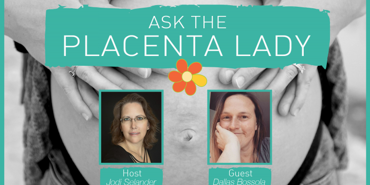 Ask the Placenta Lady About Placenta Capsules and Milk Production