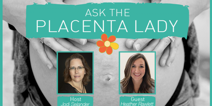 Ask the Placenta Lady about a Postpartum Plan